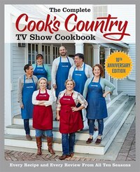 The Complete Cook's Country Tv Show Cookbook 10th Anniversary Edition: Every Recipe And Every…