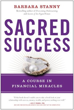 Book Sacred Success: A Course in Financial Miracles by Barbara Stanny