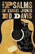 The Psalms Of Israel Jones: A Novel by Ed Davis