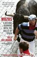 Mozos: A Decade Running With The Bulls Of Spain by Bill Hillmann