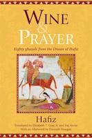 Wine & Prayer: Eighty Ghazals From The Divan Of Hafiz