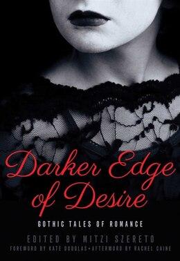Book Darker Edge of Desire: Gothic Tales of Romance by Mitzi Szereto