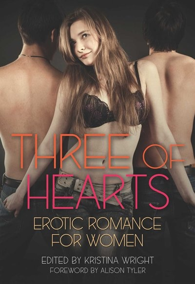 Three of Hearts: Erotic Romance For Women by Kristina Wright