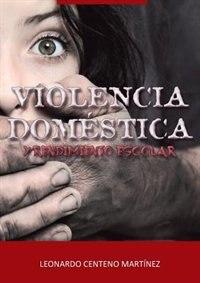violencia dom stica thesis Get this from a library estudio de casos de mujeres sobrevivientes de violencia doméstica : teoría sociopersonal [marviliz avila rodríguez.