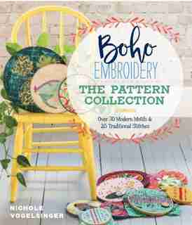 Boho Embroidery: The Pattern Collection: Over 30 Modern Motifs & 20 Traditional Stitches by Nichole Vogelsinger
