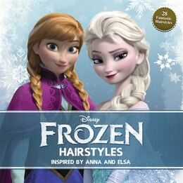 Book Disney Frozen Hairstyles: Inspired By Anna and Elsa by Editorial Team Edda USA