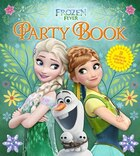 Frozen Fever Party Book: 22 Ideas For Creating Your Own Frozen Party
