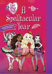 Ever After High - A Spelltacular Year