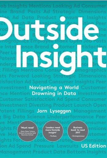 Outside Insight: Navigating A World Drowning In Data by Jorn Lyseggen