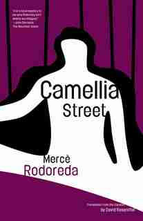 Camellia Street by Merce Rodoreda