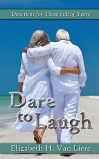 Dare to Laugh - Devotions for Those Full of Years