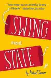 Swing State: A Novel by Michael T. Fournier