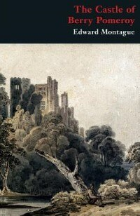 The Castle of Berry Pomeroy (Gothic Classics) by Edward Montague