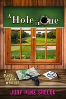 A Hole In One: A Glass Dolphin Mystery
