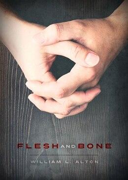 Book Flesh And Bone by William Alton