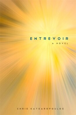 Book Entrevoir by Chris Katsaropoulos