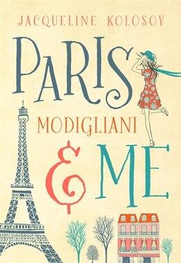 Book Paris, Modigliani & Me by Jacqueline Kolosov