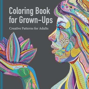 Coloring Book For Grown Ups Creative Patterns Adults By Adult Artists