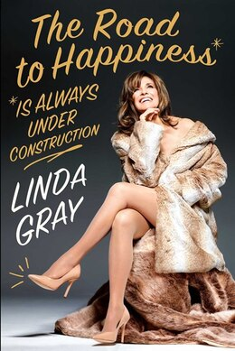 Book The Road to Happiness Is Always Under Construction: Build a Better Body, Mind, and Soul-in 75 Years… by Linda Gray