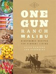 One Gun Ranch, Malibu: Biodynamic Recipes for Vibrant Living