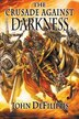 The Crusade Against Darkness by John DeFilippis