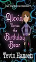 Alexia Versus the Birthday Bear by Tevin Hansen
