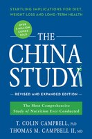 The China Study: Revised and Expanded Edition: The Most Comprehensive Study of Nutrition Ever…