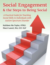 Social Engagement & The Steps To Being Social: A Practical Guide For Teaching Social Skills To…