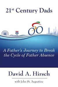 21st Century Dads: A Father's Journey to Break the Cycle of Father Absence