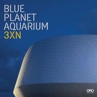 Blue Planet Aquarium: 3xn