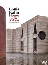 Louis Kahn: House Of The Nation