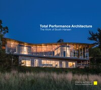 Total Performance Architecture: The Work Of Booth Hansen