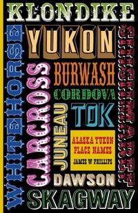 Alaska Yukon Place Names
