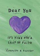 Dear You: It's Time for a Leap of Faith
