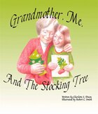Grandmother, Me, And The Stocking Tree