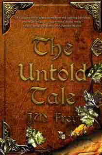 The Untold Tale by J M Frey