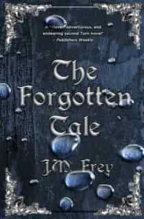 The Forgotten Tale by J.M. Frey