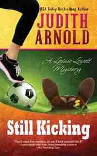 Still Kicking: A Lainie Lovett Mystery by Judith Arnold