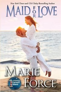 Maid For Love: Gansett Island Series, Book 1 by Marie Force