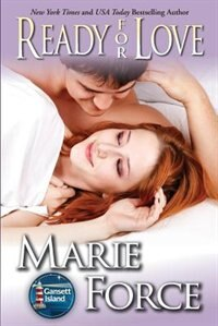 Ready for Love: Gansett Island Series, Book 3 by Marie Force