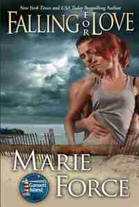 Falling for Love: Gansett Island Series, Book 4 by Marie Force