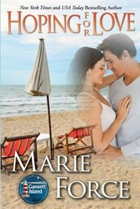 Hoping for Love: Gansett Island Series, Book 5 by Marie Force