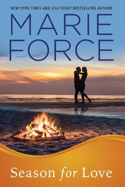 Season for Love: Gansett Island Series, Book 6 by Marie Force