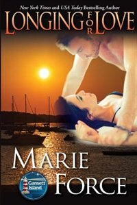 Longing for Love: Gansett Island Series, Book 7 by Marie Force