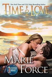 Time for Love: Gansett Island Series, Book 9 by Marie Force