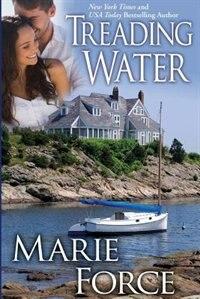Treading Water (Treading Water Series, Book 1): Treading Water Series, Book 1 by Marie Force