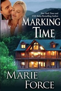 Marking Time (Treading Water Series, Book 2): Treading Water Series, Book 2 by Marie Force