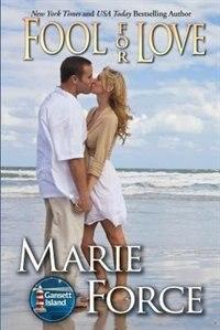 Fool For Love: Gansett Island Series, Book 2 by Marie Force