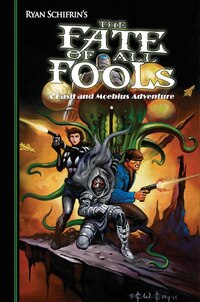 The Adventures Of Basil And Moebius Volume 4: The Fate Of All Fools