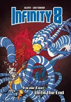 Infinity 8 Vol.8: Until The End